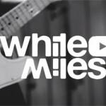 WHITE MILES – neuer Videoclip und Europa-Tour Dates!!!