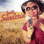 """CHRISTINE NACHBAUER – Das große Interview zum neuen Album """"Späte Sünderin"""" und viel, viel mehr!"""