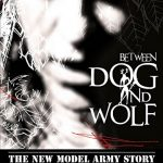 DVD – The New Model Army Story: Between Dog and Wolf – Preview & Gewinnen!