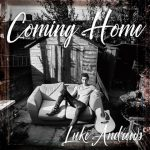 "LUKE ANDREWS – ""Coming Home"" – Gute Musik aus Österreich (Single/Video-Review)"